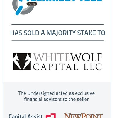 Capital Assist (Valuation) Inc. and NewPoint Capital Partners, Inc. advises Technicut Tool, Inc. on its majority sale to White Wolf Capital LLC.