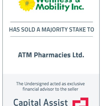 Capital Assist (Valuation) Inc. advises Wellness & Mobility Inc. on its partial sale to ATM Pharmacies Ltd.